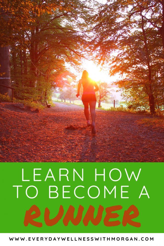 Learn how to become a runner - Everyday Wellness