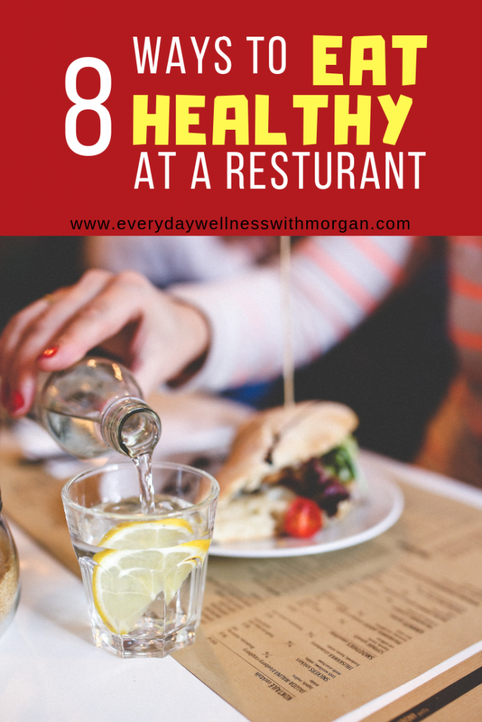 8 ways to eat healthy at a restaurant