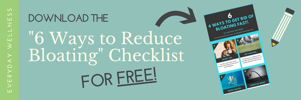 6 Ways to Reduce Bloating Checklist!