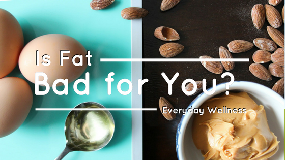 is fat bad for you