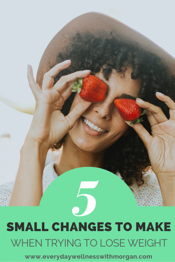 5 small changes to make when trying to lose weight